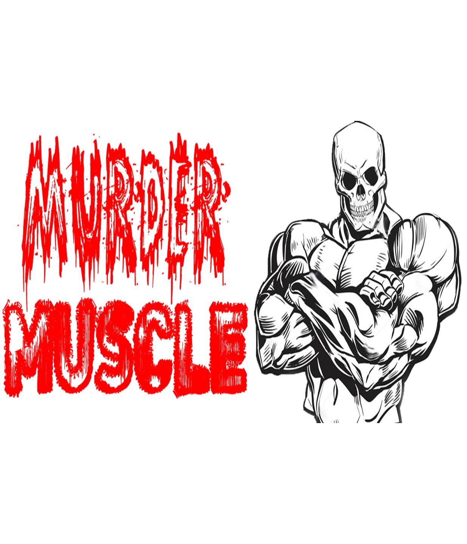 WWW.MURDERMUSCLE.COM